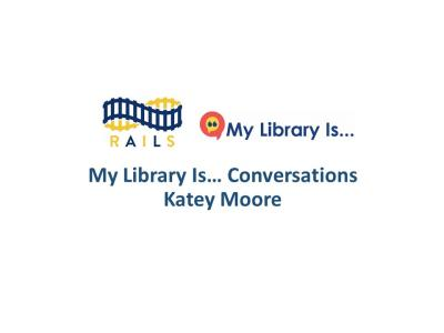 My Library Is... Conversation with Katey Moore.